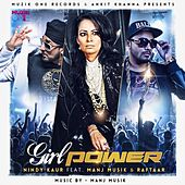 Play & Download Girl Power (feat. Manj Musik & Raftaar) by Nindy Kaur | Napster