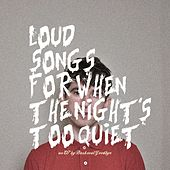 Play & Download Loud Songs for When the Night's Too Quiet by Backseat Goodbye | Napster