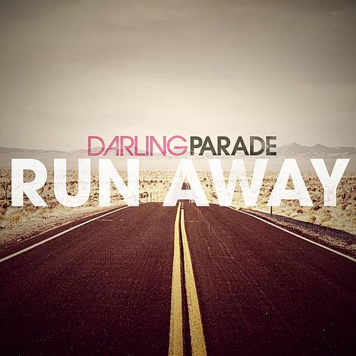 Play & Download Run Away by Darling Parade | Napster