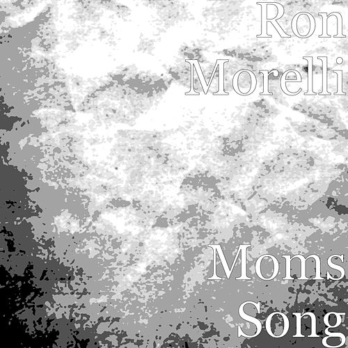 Play & Download Moms Song by Ron Morelli | Napster