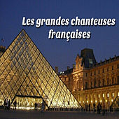 Play & Download Les grandes chanteuses françaises by Various Artists | Napster