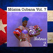Play & Download Música Cubana Vol. 7, Boleros 2 by Various Artists | Napster