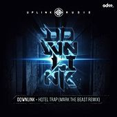 Play & Download Hotel Trap (Mark The Beast Remix) by Downlink | Napster