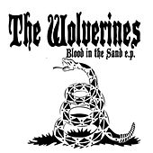 Blood in the Sand - EP by Wolverines