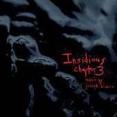 Play & Download Insidious Chapter 3 (Original Motion Picture Soundtrack) by Joseph Bishara | Napster