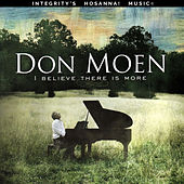 I Believe There Is More by Don Moen