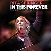 Play & Download In This Forever by Rita Springer | Napster