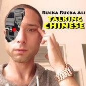 Talking Chinese by Rucka Rucka Ali