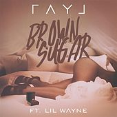 Brown Sugar (feat. Lil Wayne) - Single by Ray J