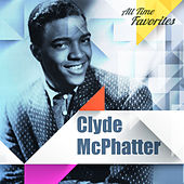 Play & Download All Time Favorites: Clyde McPhatter by Clyde McPhatter | Napster