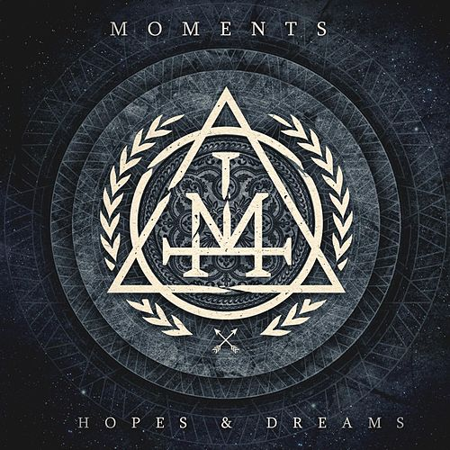 Play & Download Hopes & Dreams by The Moments | Napster