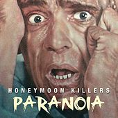 Play & Download Paranoia by Honeymoon Killers | Napster