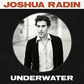 Play & Download Underwater (Radio Edit) by Joshua Radin | Napster