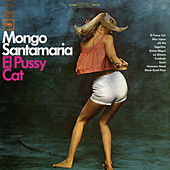 Play & Download El Pussy Cat by Mongo Santamaria | Napster