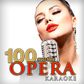 100 Must-Have Opera Karaoke by Various Artists