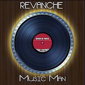 Play & Download Music Man (Disco Mix - Original 12 Inch Version) by Revanche | Napster