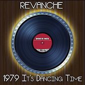 Play & Download 1979 It's Dancing Time (Disco Mix - Original 12 Inch Version) by Revanche | Napster