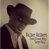 Luvya Still by Walter Waiters