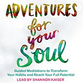 Play & Download Adventures for Your Soul by Shannon Kaiser | Napster