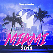 Play & Download Armada Miami 2014 (Unmixed) by Various Artists | Napster