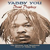 Play & Download Dread Prophecy by Yabby You | Napster