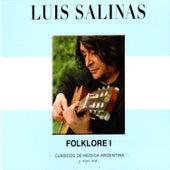 Clásicos de Música Argentina, Y Algo Más (Folklore I) by Luis Salinas