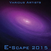 Play & Download E-Scape 2015 by Various Artists | Napster