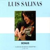 Clásicos de Música Argentina, Y Algo Más (Bonus Edition) by Luis Salinas