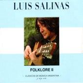 Clásicos de Música Argentina, Y Algo Más (Folklore Ii) by Luis Salinas