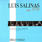 Play & Download Luis Salinas en Vivo - Día 2 (Tango) by Luis Salinas | Napster