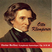 Play & Download Hector Berlioz: Symphonie fantastique, Op. 14  H 48 by Otto Klemperer | Napster