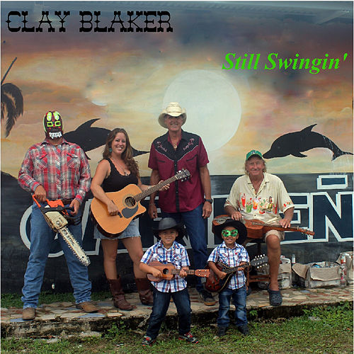 Still Swingin' by Clay Blaker
