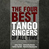 Play & Download The Four Best Tango Singers of All Time by Various Artists | Napster
