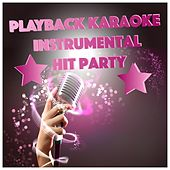 Playback Karaoke Instrumental Hit Party by Various Artists
