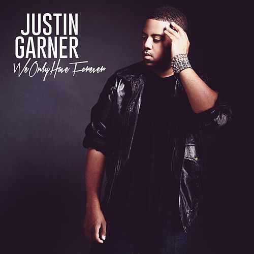 Play & Download We Only Have Forever by Justin Garner | Napster