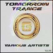 Play & Download Tomorrow Trance, Vol. 04 - EP by Various Artists | Napster