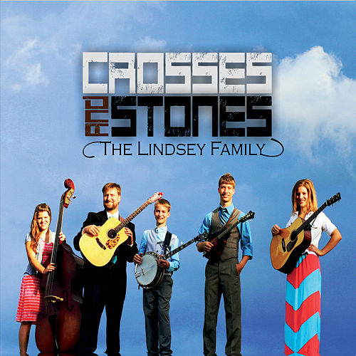 Crosses and Stones by The Lindsey Family