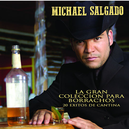Play & Download La Gran Colección Para Borrachos - 20 Exitos De Cantina by Michael Salgado | Napster