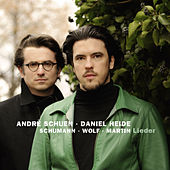 Play & Download Schumann, Wolf & Martin: Lieder by André Schuen and Daniel Heide | Napster