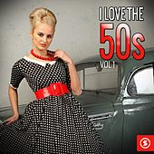 I Love the 50s, Vol. 1 by Various Artists