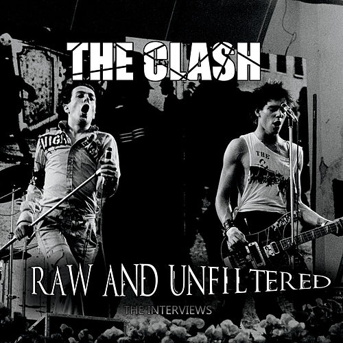 Play & Download Raw And Unfiltered by The Clash | Napster