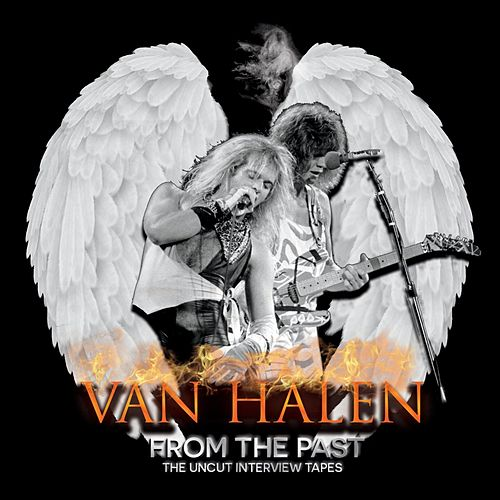 Play & Download From The Past: The Uncut Interview Tapes by Van Halen | Napster