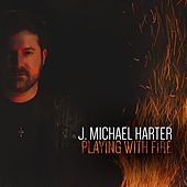 Play & Download Playing With Fire by J. Michael Harter | Napster