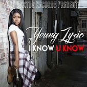 Play & Download I Know U Know by Young Lyric | Napster