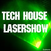 Play & Download Tech House Lasershow by Various Artists | Napster