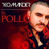 Play & Download El Pollo by El Komander | Napster