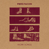 Work Songs by Piers Faccini