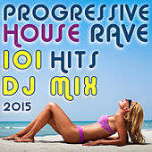 Play & Download 101 Progressive House Rave Hits DJ Mix 2015 by Various Artists | Napster