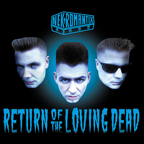 Play & Download Return Of The Loving Dead by Nekromantix | Napster