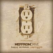 Happy Mistakes (Unplugged) by Heffron Drive